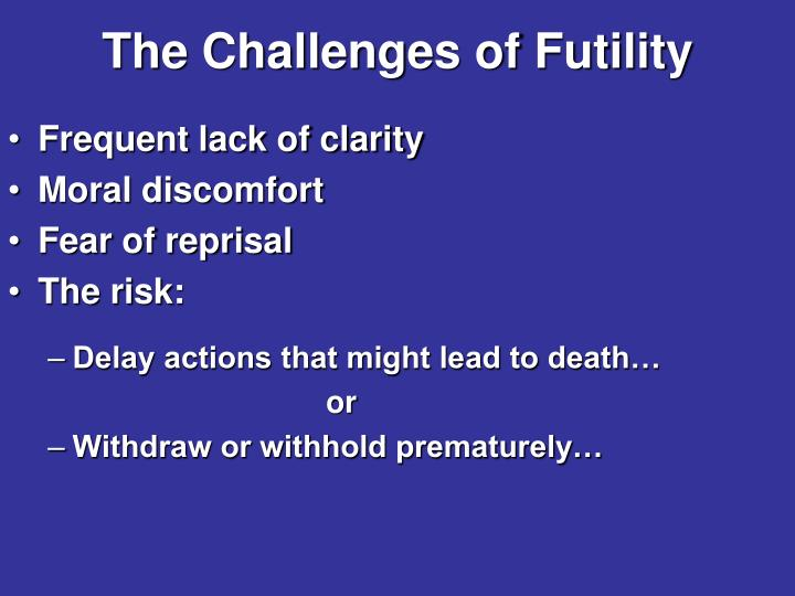The Challenges of Futility