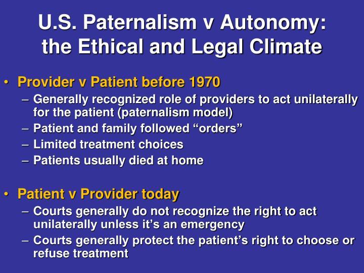 U.S. Paternalism v Autonomy: