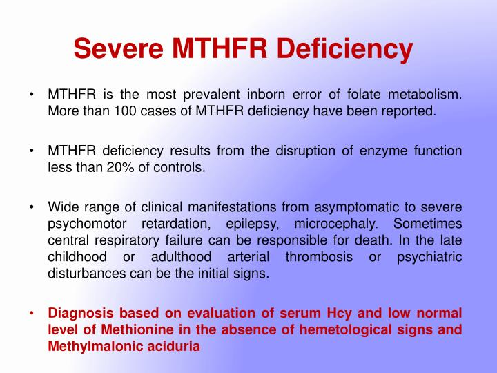 Severe MTHFR Deficiency