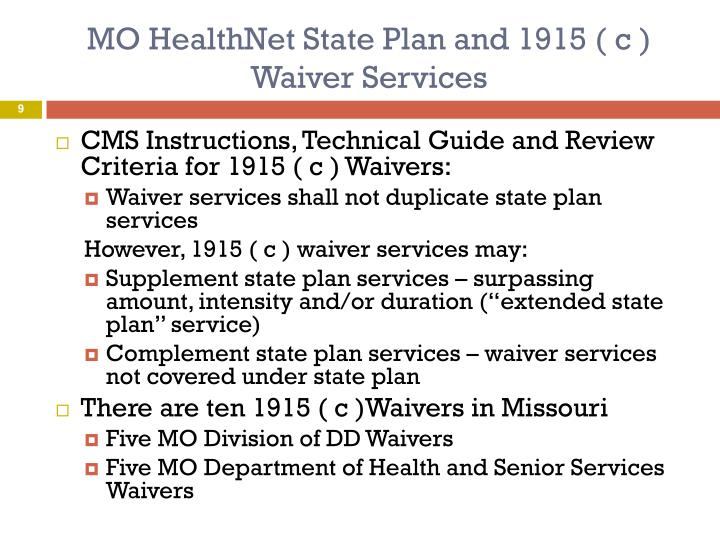MO HealthNet State Plan and 1915 ( c )  Waiver Services