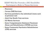 nemt will not provide a mo healthnet participant a ride to these services