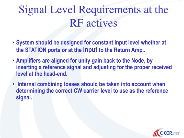 Signal Level Requirements at the RF actives