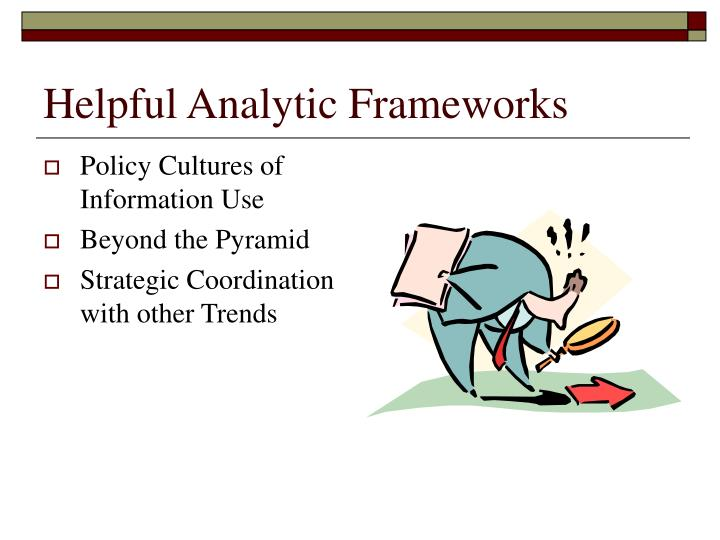 Helpful Analytic Frameworks