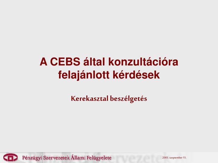 A CEBS által konzultációra felajánlott kérdések