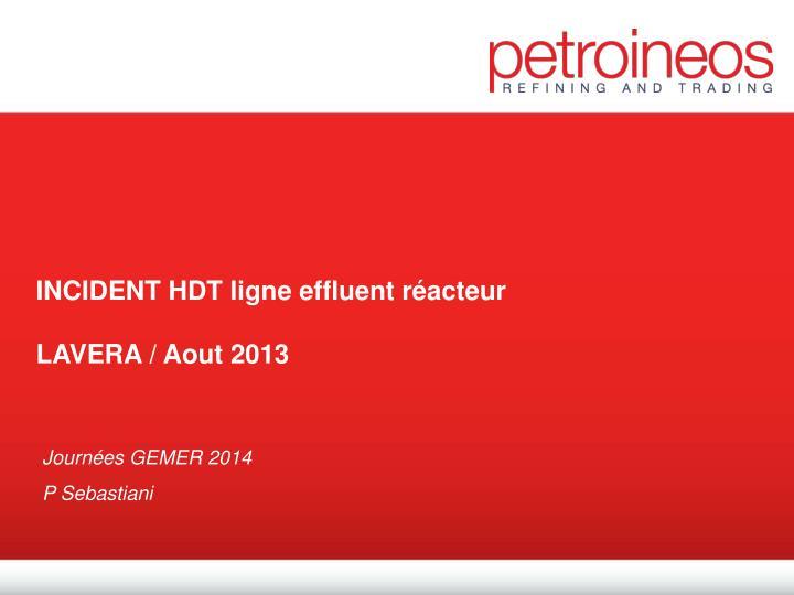 INCIDENT HDT ligne effluent réacteur
