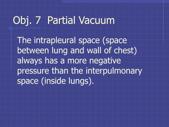 Obj. 7  Partial Vacuum