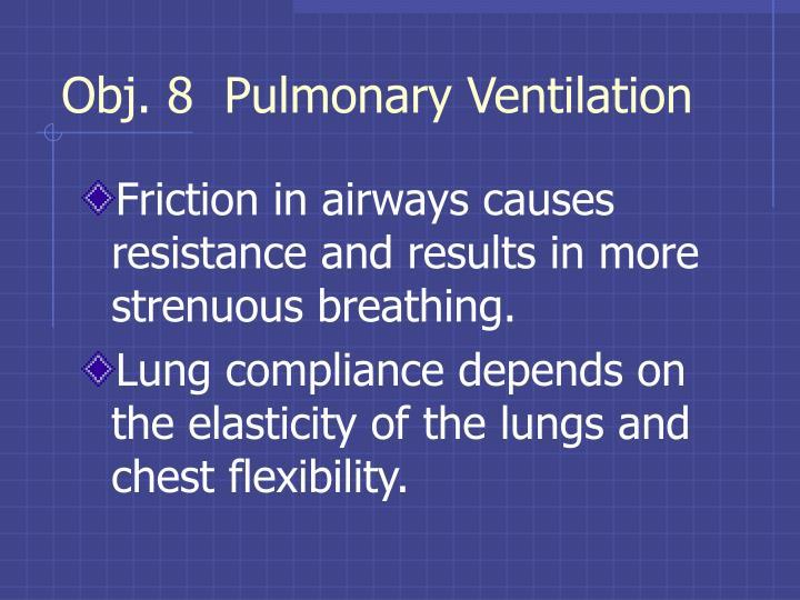 Obj. 8  Pulmonary Ventilation