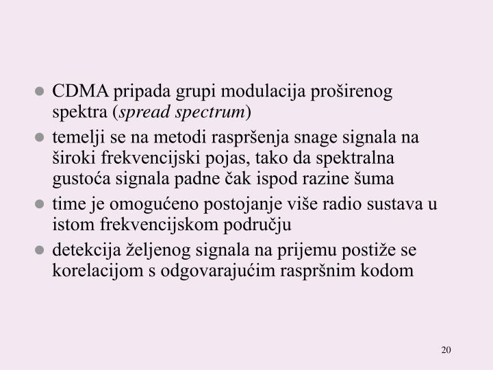 CDMA pripada grupi modulacija proširenog spektra (