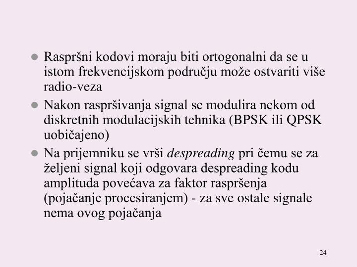 Raspršni kodovi moraju biti ortogonalni da se u istom frekvencijskom području može ostvariti više radio-veza