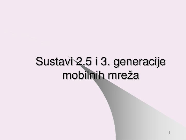 Sustavi 2.5 i 3. generacije
