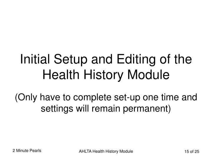 Initial Setup and Editing of the Health History Module