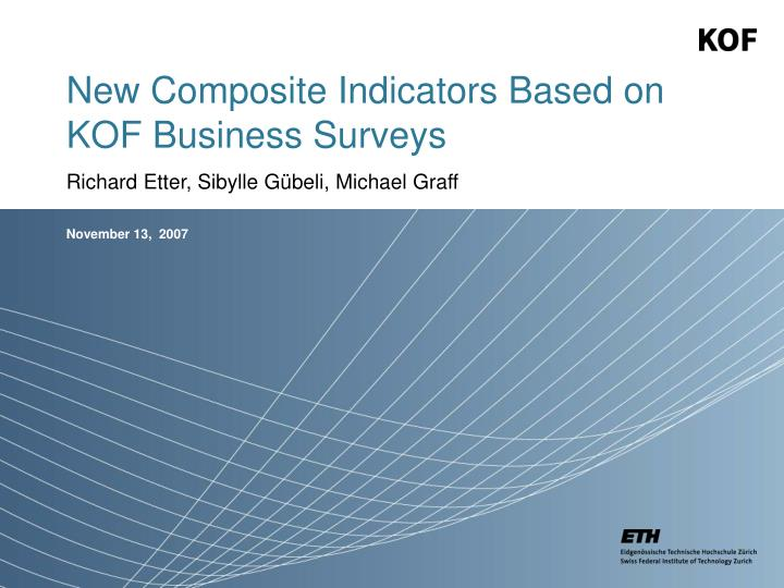 New composite indicators based on kof business surveys