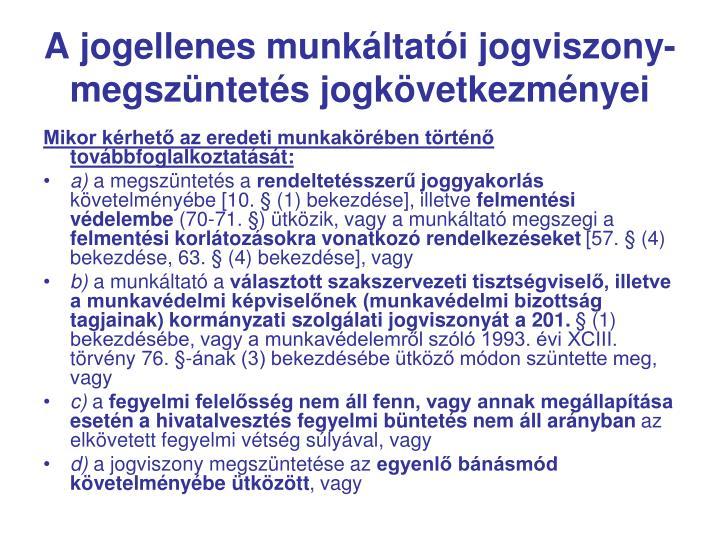 A jogellenes munkáltatói jogviszony-megszüntetés jogkövetkezményei