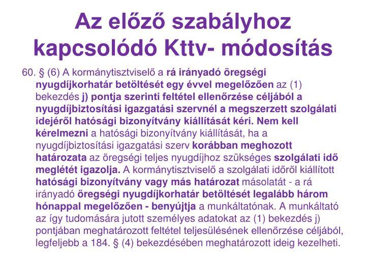 Az előző szabályhoz kapcsolódó Kttv- módosítás