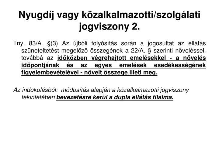 Nyugdíj vagy közalkalmazotti/szolgálati jogviszony 2.