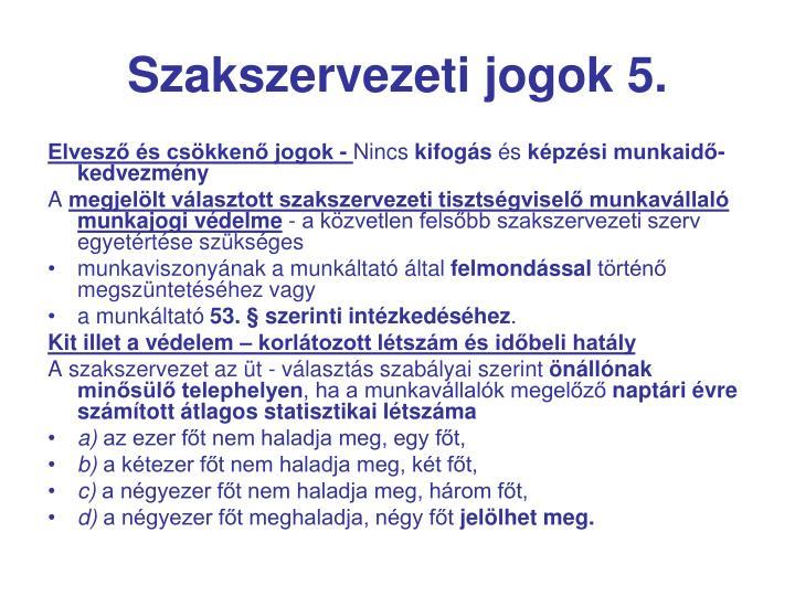 Szakszervezeti jogok 5.