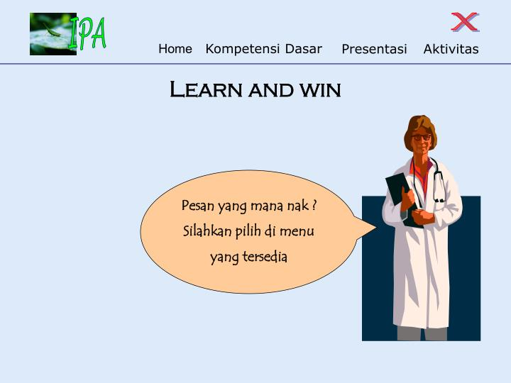 Learn and win