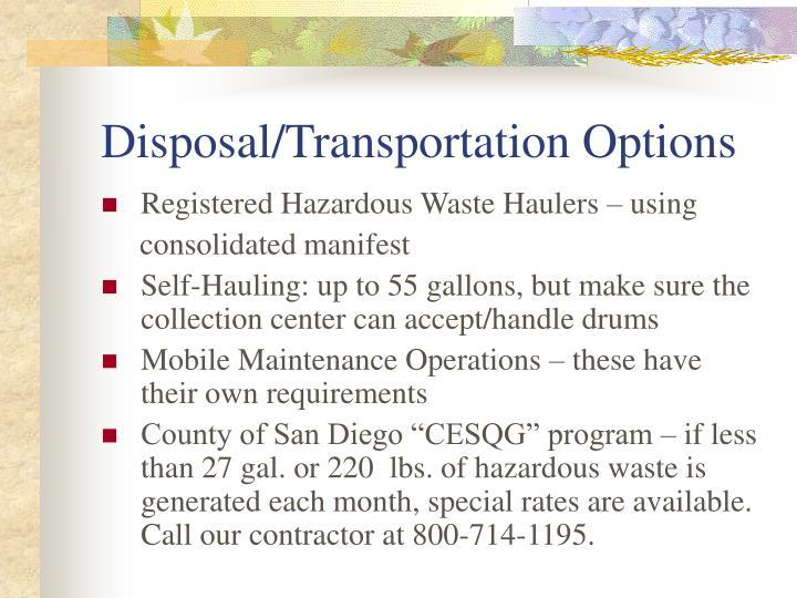 Disposal/Transportation Options