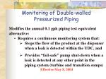 monitoring of double walled pressurized piping