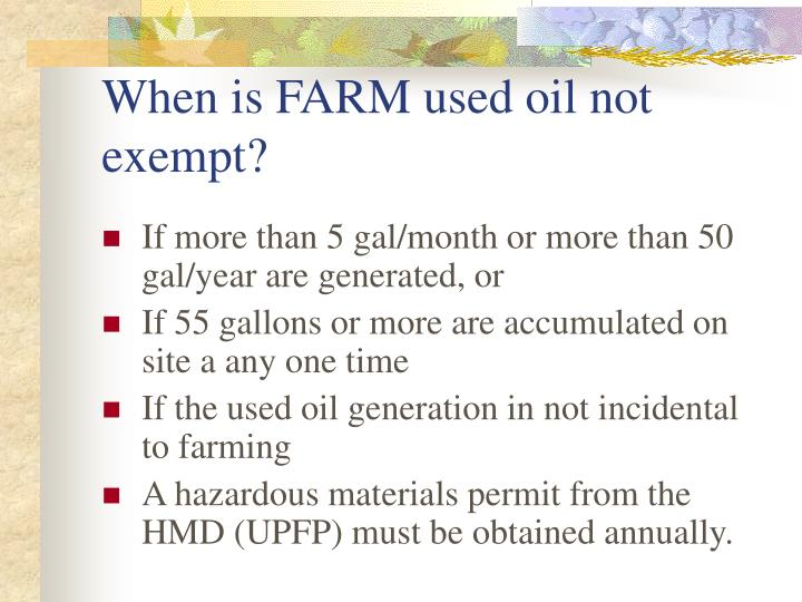 When is FARM used oil not exempt?