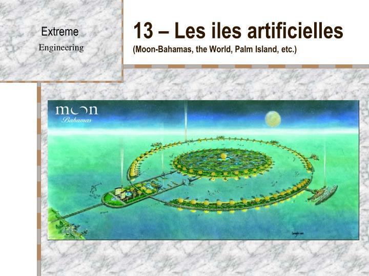 13 – Les iles artificielles