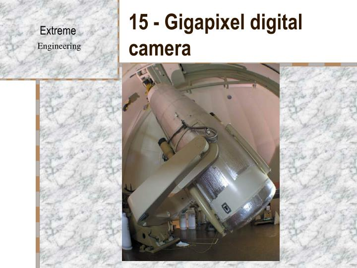 15 - Gigapixel digital camera