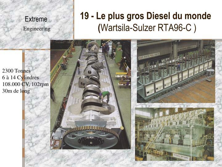 19 - Le plus gros Diesel du monde