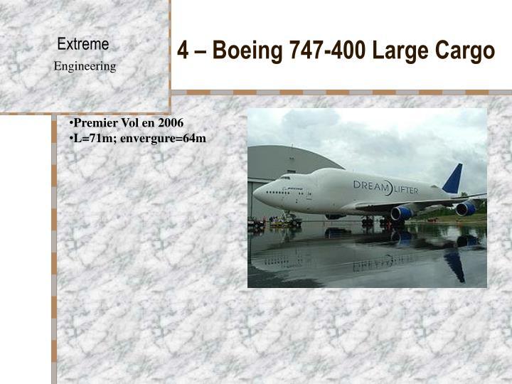 4 – Boeing 747-400 Large Cargo