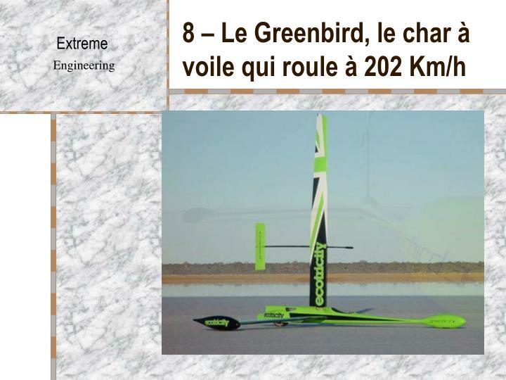 8 – Le Greenbird, le char à voile qui roule à 202 Km/h