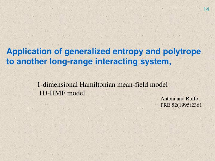 Application of generalized entropy and polytrope to another long-range interacting system,