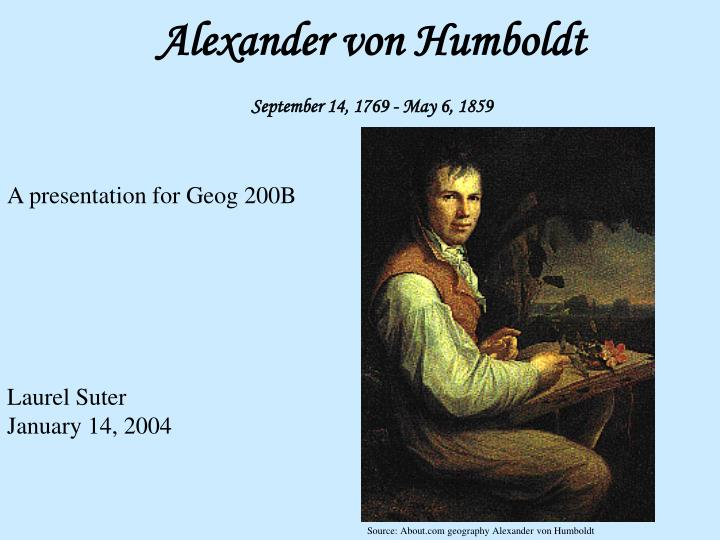 Alexander von humboldt september 14 1769 may 6 1859