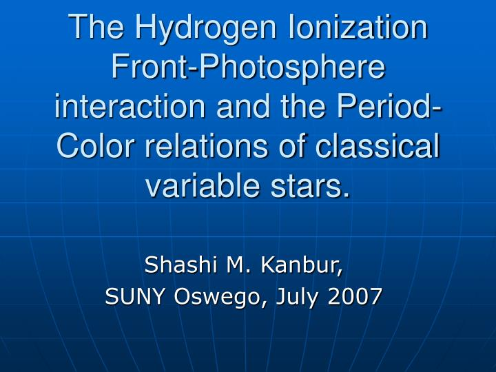 The Hydrogen Ionization Front-Photosphere interaction and the Period-Color relations of classical va...