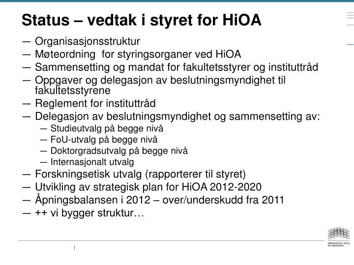 Status – vedtak i styret for HiOA