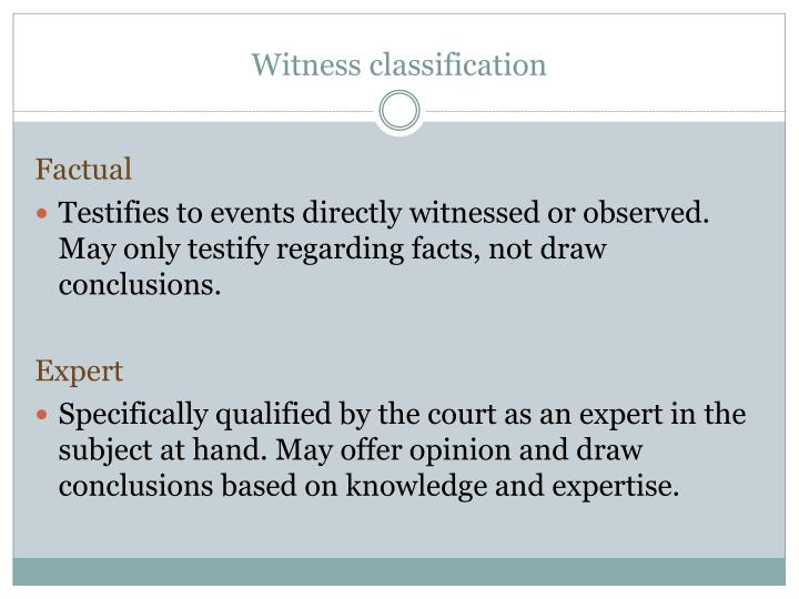 Witness classification