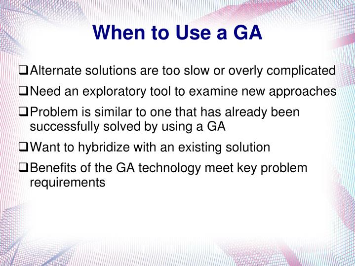 When to Use a GA