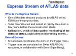 express stream of atlas data