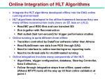 online integration of hlt algorithms