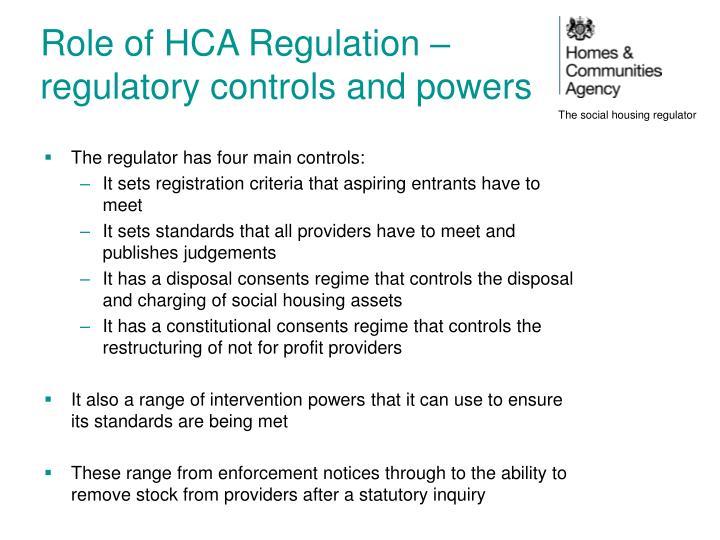 Role of HCA Regulation – regulatory controls and powers
