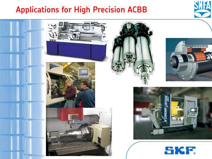 Applications for High Precision ACBB