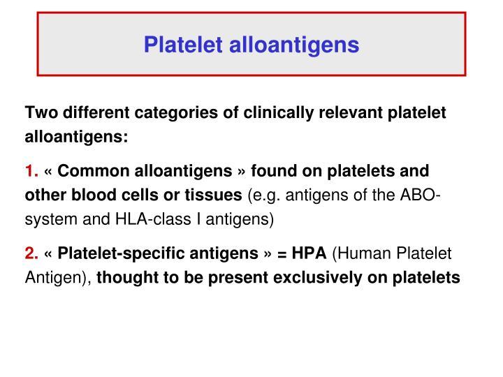 Platelet alloantigens