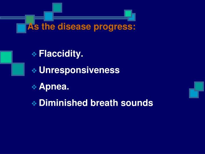 As the disease progress: