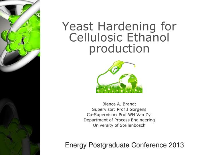 Yeast Hardening for Cellulosic Ethanol production