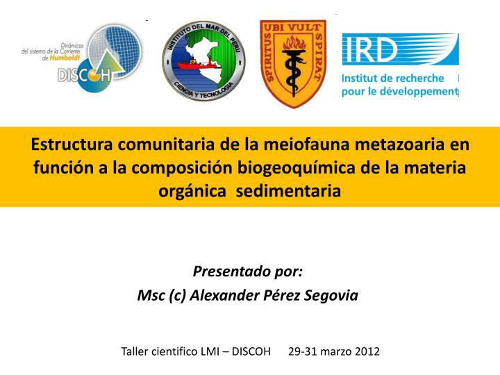 Estructura comunitaria de la meiofauna metazoaria en función a la composición biogeoquímica de la materia orgánica  sedimentaria