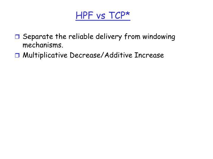 HPF vs TCP*