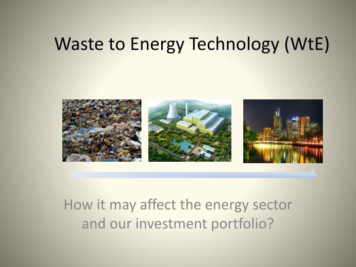 Waste to Energy Technology (WtE)
