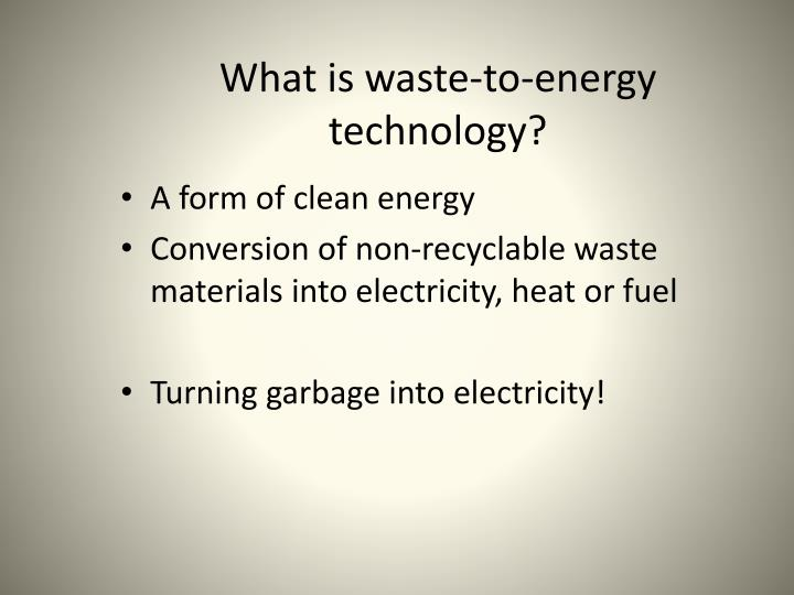 What is waste-to-energy technology?