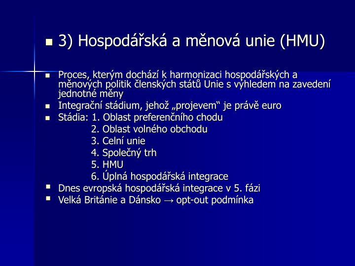 3) Hospodářská a měnová unie (HMU)