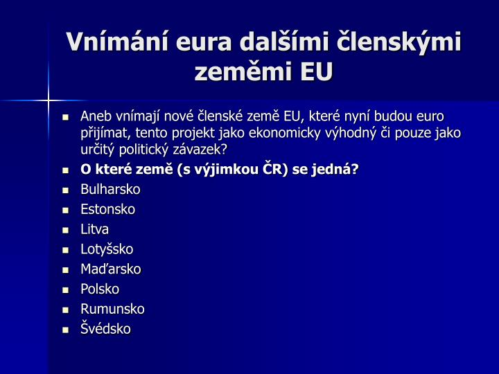 Vnímání eura dalšími členskými zeměmi EU