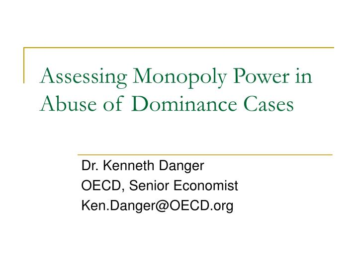 Assessing monopoly power in abuse of dominance cases