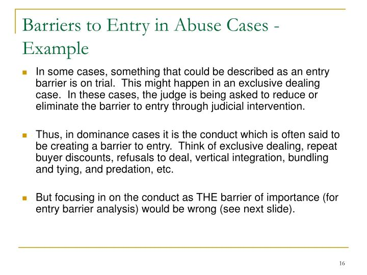 Barriers to Entry in Abuse Cases - Example